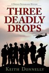 Three Deadly Drops: A Donald Youngblood Mystery by Keith Donnelly