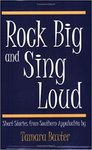 Rock Big and Sing Loud: Short Stories from Southern Appalachia