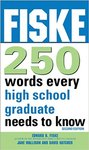 Fiske 250 Words Every High School Graduate Needs to Know by Edward Fiske, Jane Mallison, and Dave Hatcher