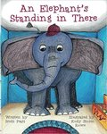 An Elephant's Standing in There by Scott Pratt