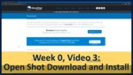 Week 00, Video 03: OpenShot Download and Install