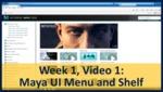 Week 01, Video 01: Maya UI Menu and Shelf