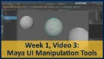 Week 01, Video 03: Maya UI Manipulation Tools