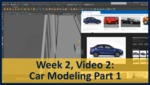 Week 02, Video 02: Car Modeling Part 1 by Gregory Marlow
