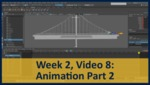 Week 02, Video 08: Animation Part 2