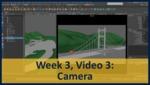 Week 03, Video 03: Camera by Gregory Marlow