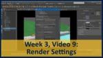 Week 03, Video 09: Render Settings by Gregory Marlow