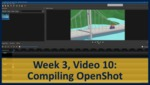 Week 03, Video 10: Compiling OpenShot by Gregory Marlow