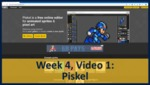 Week 04, Video 01: Piskel by Gregory Marlow