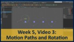 Week 05, Video 03: Motion Paths and Rotation