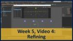 Week 05, Video 04: Refining by Gregory Marlow