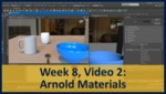 Week 08, Video 02: Arnold Materials by Gregory Marlow