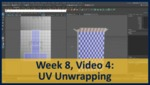 Week 08, Video 04: UV Unwrapping by Gregory Marlow