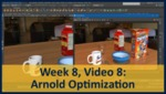 Week 08, Video 08: Arnold Optimization by Gregory Marlow