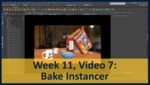 Week 11, Video 07: Bake Instancer by Gregory Marlow