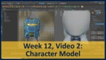 Week 12, Video 02: Character Model by Gregory Marlow