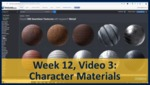 Week 12, Video 03: Character Materials by Gregory Marlow