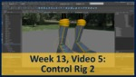 Week 13, Video 05: Control Rig 2 by Gregory Marlow