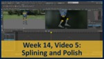 Week 14, Video 05: Splining and Polish by Gregory Marlow