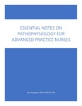 Essential Notes on Pathophysiology for Advanced Practice Nurses by Alex Sargsyan