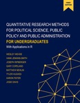 Quantitative Research Methods for Political Science, Public Policy and Public Administration for Undergraduates: 1st Edition With Applications in R by Wesley Wehde, Hank Jenkins-Smith, Joseph Ripberger, Gary Copeland, Matthew Nowlin, Tyler Hughes, Aaron Fister, and Josie Davis