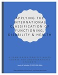 Applying the International Classification of Functioning, Disability & Health: A Team-Based/Project Based Course for Undergraduate Students
