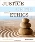 Justice, Crime, and Ethics by Michael Braswell, Belinda Rodgers McCarthy, and Bernard J. McCarthy