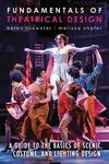 Fundamentals of Theatrical Design: A Guide to the Basics of Scenic, Costume, and Lighting Design by Karen Brewster and Melissa Shafer
