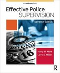 Effective Police Supervision. 7th Edition by Harry W. More and Larry S. Miller