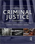 Introduction to Criminal Justice. 8th Edition by Lawrence F. Travis and Bradley D. Edwards