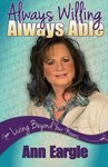 Always Willing, Always Able: Living Beyond Your Means by Ann Eargle