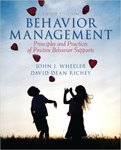 Behavior Management: Principles and Practices of Positive Behavior Supports by John J. Wheeler and David Dean Richey
