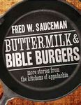 Buttermilk and Bible Burgers: More Stories from the Kitchens of Appalachia by Fred W. Sauceman
