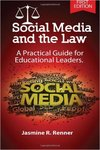 Social Media and the Law : A Practical Guide for Educational Leaders by Jasmine R. Renner