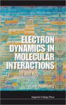Electron Dynamics in Molecular Interactions: Principles and Applications by Frank Hagelberg