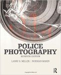 Police Photography by Larry S. Miller and Norman Marin