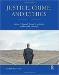 Justice, Crime, and Ethics by Michael Braswell, Belinda R. McCarthy, and Bernard J. McCarthy