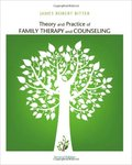 Theory and Practice of Family Therapy and Counseling by James Robert Bitter