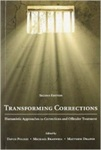 Transforming Corrections: Humanistic Approaches to Corrections and Offender Treatment, 2nd Edition by David Polizzi, Michael Braswell, and Matthew Draper