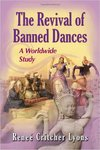 The Revival of Banned Dances: A Worldwide Study by Reneé Critcher Lyons