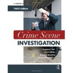 Crime Scene Investigation, 3rd Edition by Jacqueline T. Fish, Larry S. Miller, Michael C. Braswell, and Edward W. Wallace Jr.