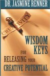 Wisdom Keys For Releasing Your Creative Potential by Jasmine R. Renner