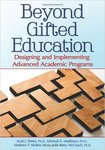 Beyond Gifted Education: Designing and Implementing Advanced Academic Programs by Scott J. Peters, Michael Matthews, Matthew T. McBee, and D. Betsy McCoach