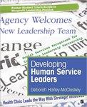 Developing Human Service Leaders by Deborah Harley-McClaskey