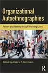 Organizational Autoethnographies: Our Working Lives by Andrew F. Herrmann