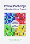Positive Psychology in Racial and Ethnic Groups: Theory, Research, and Practice
