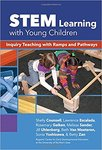 STEM Learning with Young Children: Inquiry Teaching with Ramps and Pathways by Shelly Counsel, Lawerence Escalada, Rosemary Geiken, Melissa Sander, Jill Uhlenburg, Beth Dykstra Van Meeteren, Sonia Yoshizawa, and Betty Zan
