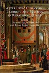 After Civic Humanism: Learning and Politics in Renaissance Italy