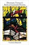 Doubting Thomas's Book of Common Prayers by Thomas Burton