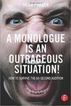 A Monologue is an Outrageous Situation!: How to Survive the 60-Second Audition by Herb Parker